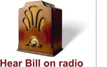 Hear Bill on radio